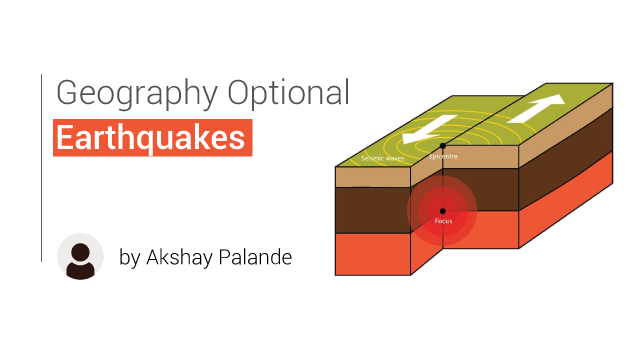 Geography Optional - Earthquakes